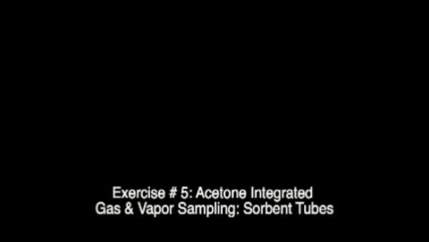 Thumbnail for entry Exercise #5: Acetone Integrated Gas & Vapor Sampling: Sorbent Tubes