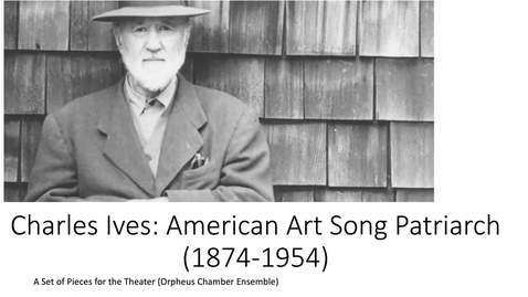 Thumbnail for entry Charles Ives: American Art Song Patriarch