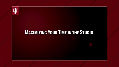 Thumbnail for entry Maximizing Your Time In the Studio!
