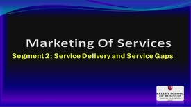 Thumbnail for entry M200_Lecture 10_Segment 2_Service Delivery & Gaps