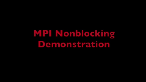 Thumbnail for entry L9 MPI Nonblocking Demo