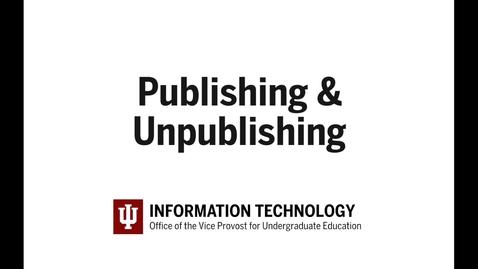 Thumbnail for entry 5 - Publishing & Unpublishing