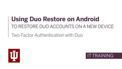 Thumbnail for entry Two-Factor Authentication with Duo: Using Duo Restore on Android