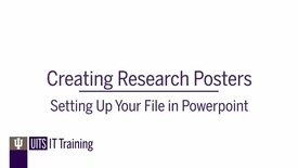 Thumbnail for entry Creating Research Posters: Setting Up Your File in PowerPoint