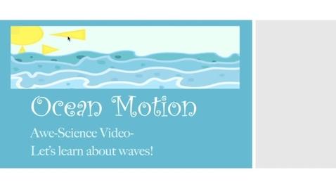Thumbnail for entry Ocean Motion