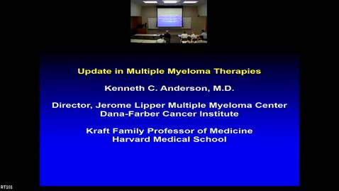 """Thumbnail for entry IUSCC Grand Rounds March 8, 2019- Kenneth Anderson, MD, """"Update in Multiple Myeloma Therapies"""""""