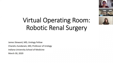 Thumbnail for entry 03.30.20- Robotic Renal Surgery Zoom with Dr. Sundaram and Dr. Steward