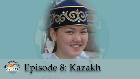 Thumbnail for entry Episode 8: Kazakh