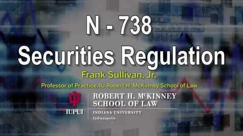 Thumbnail for entry Sec Reg Topic E Part 1: Public Sales of Securities I: Pre-Filing Period: Part 1