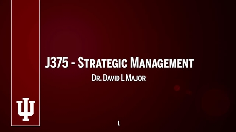 Thumbnail for entry 2016_9_1_J375-StrategicManagement upload 9/22