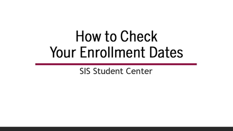 Thumbnail for entry How to Check Enrollment Dates