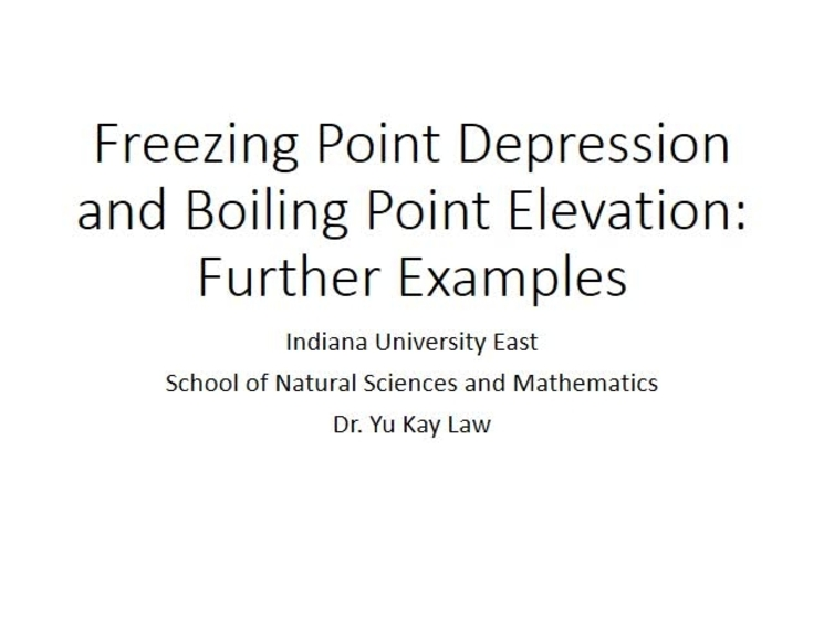 Boiling Point Elevation And Freezing Point Depression Further