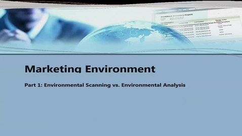 Thumbnail for entry Marketing Environment: Part 1 - Scanning vs. Analysis