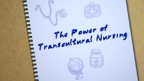 Thumbnail for entry The Power of Transcultural Nursing