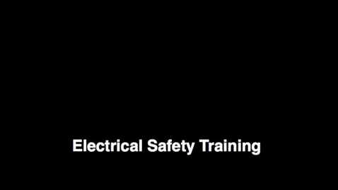 Thumbnail for entry Electrical Safety Training (OSH)
