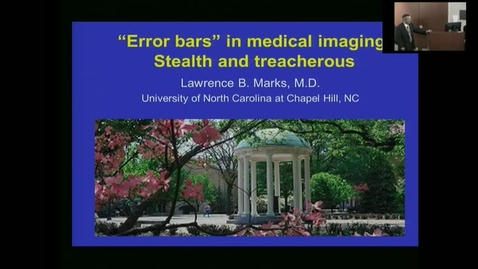 """Thumbnail for entry IUSCC_Grand_Rounds_20170310. """"Error Bars in Medical Imaging""""  Lawrence Marks, MD"""
