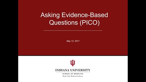 Thumbnail for entry Asking Evidence-Based Questions (PICO)