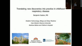 "Thumbnail for entry Peds_GrRds 6/28/2017: ""Translating New Discoveries into Practice in Childhood Respiratory Disease"" Benjamin Gaston, MD"