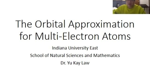 Thumbnail for entry The Orbital Approximation for Multi-Electron Atoms