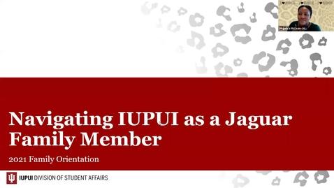 Thumbnail for entry Family Orientation 2021: Navigating IUPUI as a Jaguar Family Member - 7/20