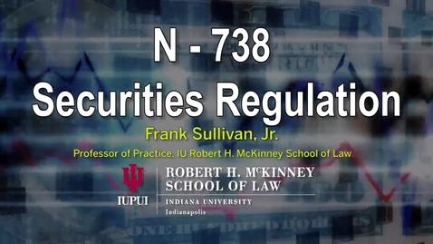 Thumbnail for entry Sec Reg Topic Z Part 1A: Problems in Securities Regulations 2020