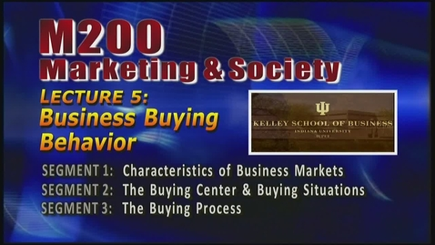 Thumbnail for entry M200 05-1 Characteristics of Business  Markets