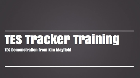 Thumbnail for entry (2/2) TES Tracker Training Demo