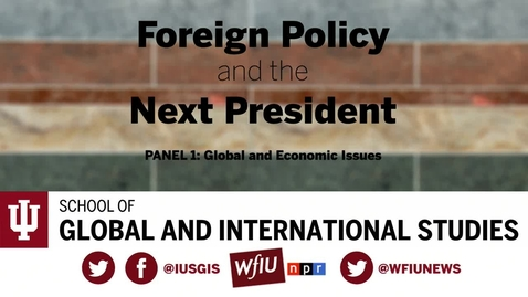 Thumbnail for entry SGIS Panel Discussion - Foreign Policy and the Next President