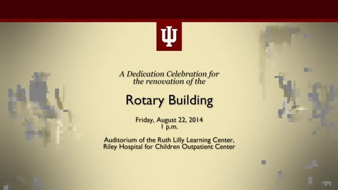 Thumbnail for entry Dedication of the Renovated Rotary Building