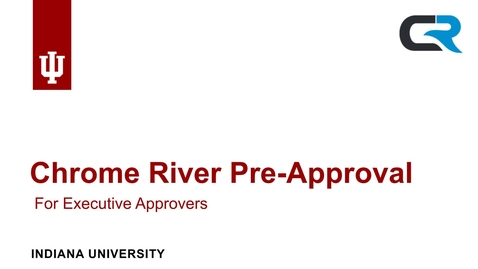 Thumbnail for entry Pre-Approval in Chrome River for Executive Approvers
