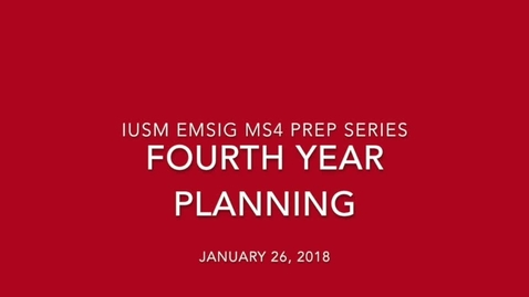 Thumbnail for entry EMSIG MS4 Prep Series-Fourth Year Scheduling