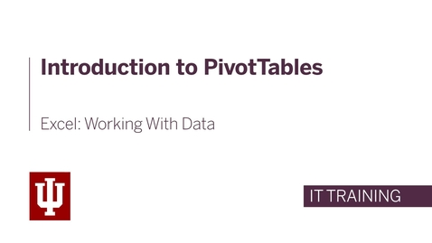 Thumbnail for entry Excel: Working With Data - Introduction to PivotTables