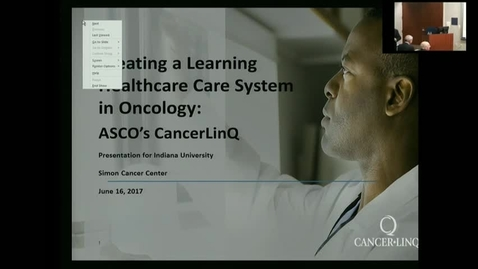"""Thumbnail for entry IUSCC_Grand_Rounds_20170616 Allen, Lichter, MD presents """"Creating a Learning Healthcare System in Oncology:  ASCO's CancerLinQ"""""""