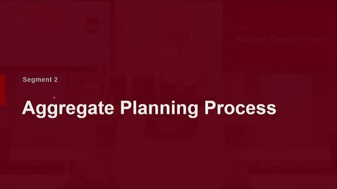 Thumbnail for entry P200 08-2 Aggregate Planning Process