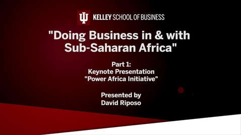 "Thumbnail for entry CIBER Doing Business Conference: Africa - Keynote Presentation ""Power Africa Initiative"""