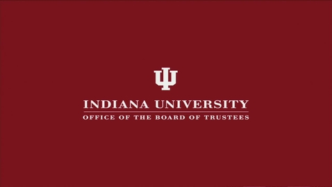 Thumbnail for entry IU Board of Trustees Meeting AM Session