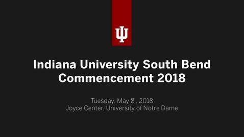 Thumbnail for entry IU South Bend Commencement Ceremony