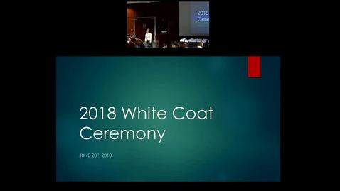 "Thumbnail for entry Pediatric Grand Rounds - 6-20-18 - ""White Coat Ceremony"""
