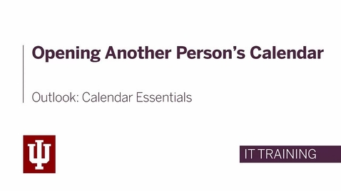 Thumbnail for entry Outlook: Calendar Essentials - Opening Another Person's Calendar