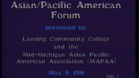 Thumbnail for entry Asian Pacific American Conference, Lansing Community College, Reel 1 & 2 of 4