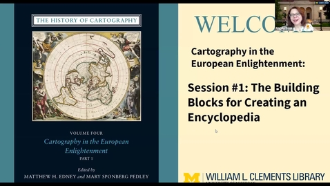 """Thumbnail for entry 2021 March 9, """"The Building Blocks for Creating an Encyclopedia"""" - Part 1/3 History of Cartography Virtual Discover Series"""