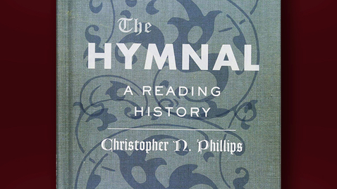 Thumbnail for entry 2020 May 29, Bookworm #10  – The Hymnal: A Reading History (Chris Phillips)