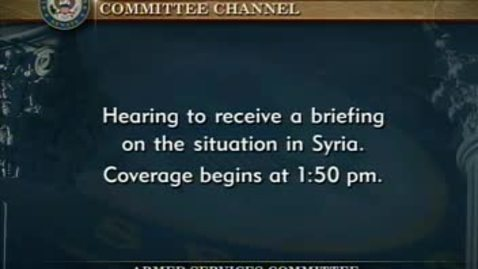 Thumbnail for entry Congressional Papers, 1964-2015 > 2009-2014 > Defense and Armed Services Committee (SASC), 1997-2015 > Committee hearings and investigations (SASC) > Situation in Syria, April 17, 2013