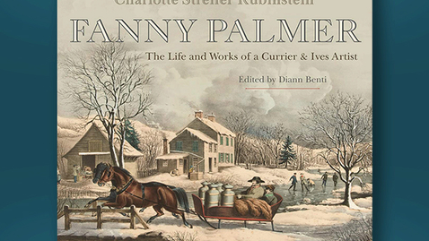 Thumbnail for entry 2020 August 7, Bookworm #19 – Fanny Palmer: The Life and Works of a Currier & Ives Artist