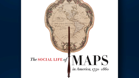 Thumbnail for entry 2020 July 10, Bookworm #15  – The Social Life of Maps in America (Martin Brückner)