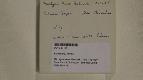 """Thumbnail for entry Michigan News Network China Trip-Gov. Blanchard 4:09 outcue: """"and with China"""""""
