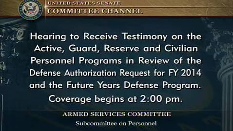 Thumbnail for entry Congressional Papers, 1964-2015 > 2009-2014 > Defense and Armed Services Committee (SASC), 1997-2015 > Committee hearings and investigations (SASC) > Active, Guard, Reserve, and Civilian Personnel Programs, April 17, 2013