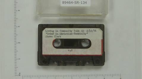 "Thumbnail for entry Living in Christian Community #2 Steve Clark ""Order in the Christian Community""                 [Side 1]"