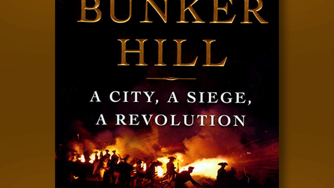 """Thumbnail for entry 2014 February 19, Nathaniel Philbrick, """"Bunker Hill: A City, A Siege, A Revolution"""""""