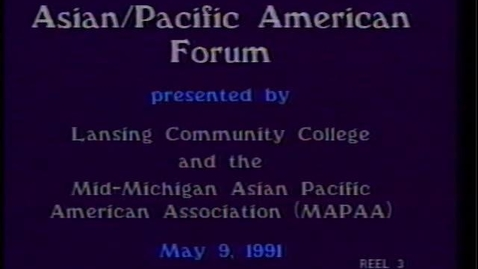 Thumbnail for entry Asian Pacific American Conference, Lansing Community College, Reel 3 & 4 of 4